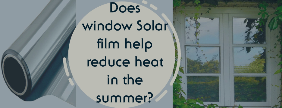 Does-window-Solar-film-help-reduce-heat-in-the-summer