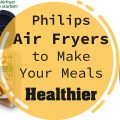 Philips-Air-Fryers-to-Make-Your-Meals-Healthier